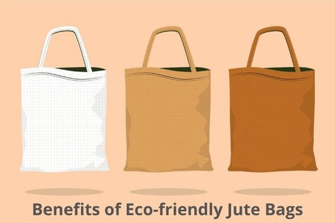 Benefits of Eco-friendly Jute Bags
