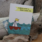 Handmade Feelings card - Don't Leave Me greeting card
