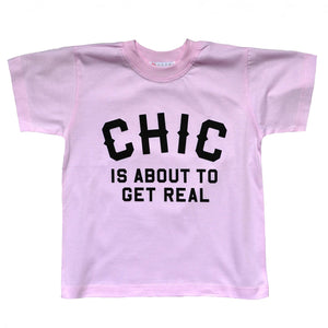 CHIC IS ABOUT TO GET REAL T-SHIRT