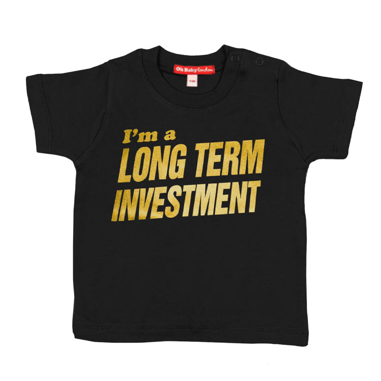 I'M A LONG TERM INVESTMENT T-SHIRT