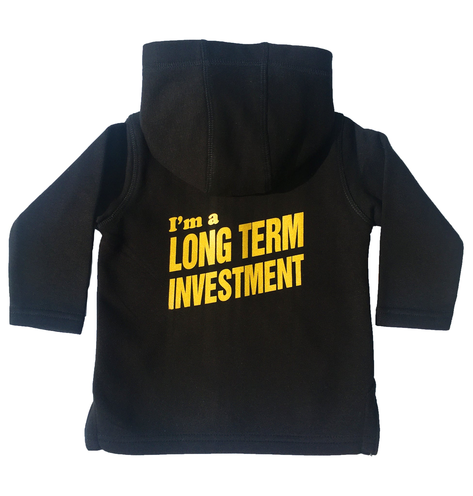 ORGANIC I'M A LONG TERM INVESTMENT HOODIE - BLACK