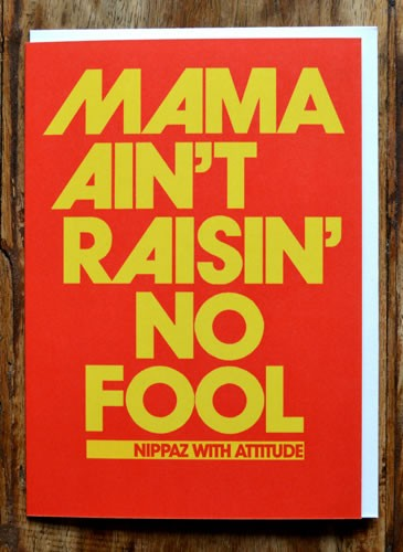 MAMA AIN'T RAISIN' NO FOOL GREETING CARD