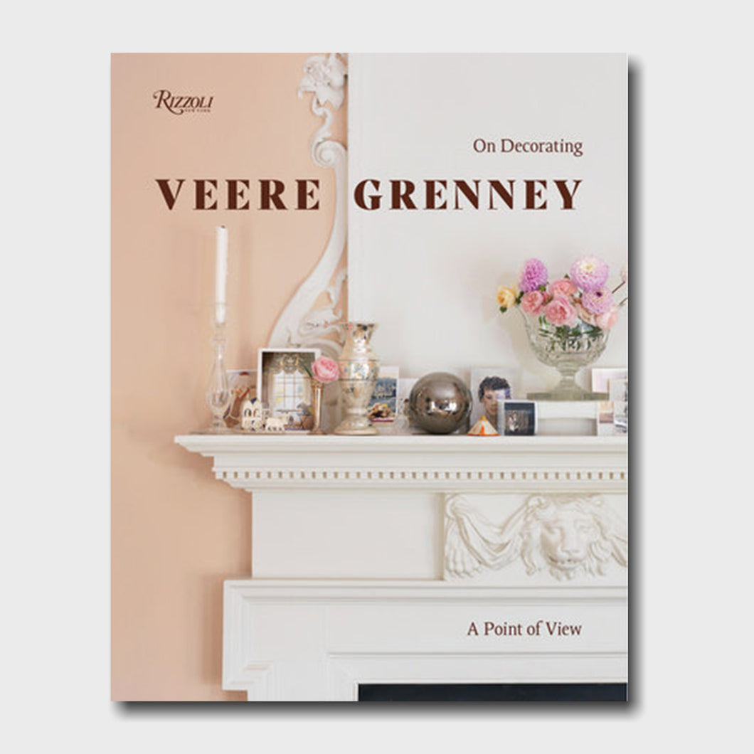 Veere Grenney: A Point of View On Decorating