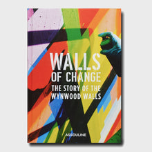 Load image into Gallery viewer, Walls of Change: The Story of the Wynwood Walls