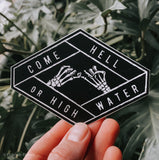 come hell or high water // sticker