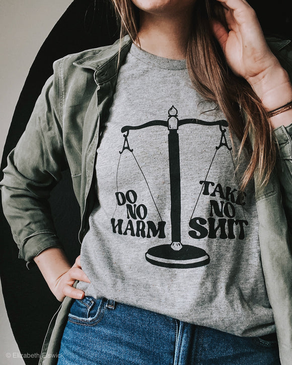 Do no harm, take no shit t-shirt // imperfect print