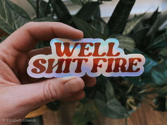 well shit fire // sticker