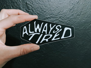 always tired // sticker