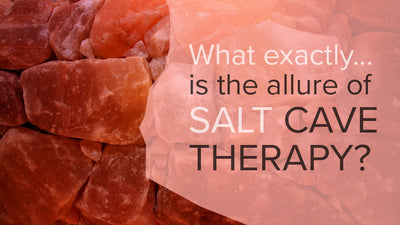 What Exactly, Is The Allure Of Salt Cave Therapy?