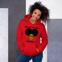 Load image into Gallery viewer, Black Women Matter Hoodie