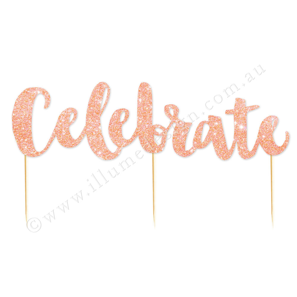 Celebrate Rose Gold Glitter Cake Topper - 1 Pce