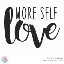 Load image into Gallery viewer, More Self Love SVG File