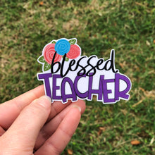 Load image into Gallery viewer, Blessed Teacher Vinyl Sticker