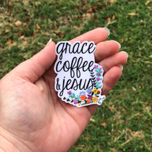 Load image into Gallery viewer, Grace, Coffee, & Jesus Vinyl Sticker