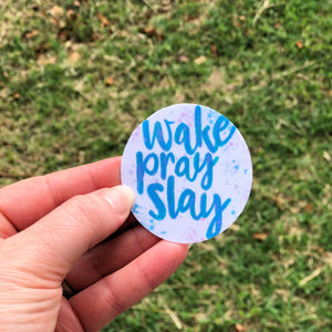 Wake Pray Slay Vinyl Sticker