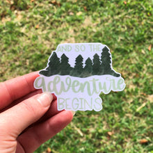 Load image into Gallery viewer, And So The Adventure Begins Here Green Vinyl Sticker