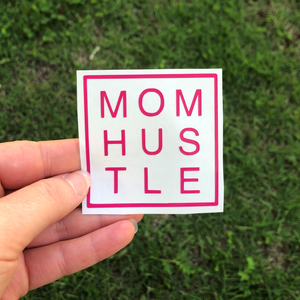 Mom Hustle Vinyl Decal