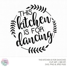 Load image into Gallery viewer, This Kitchen Is For Dancing SVG File