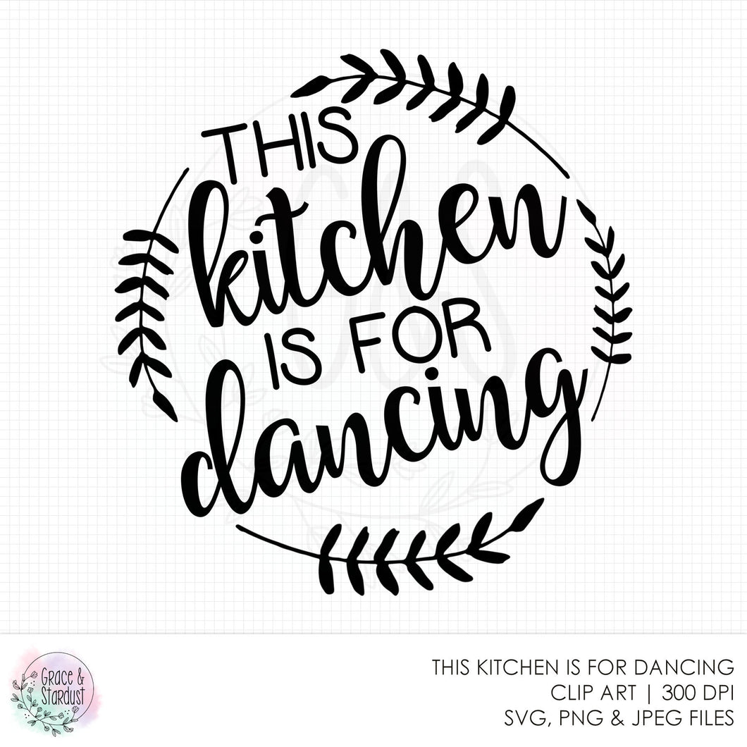 This Kitchen Is For Dancing SVG File
