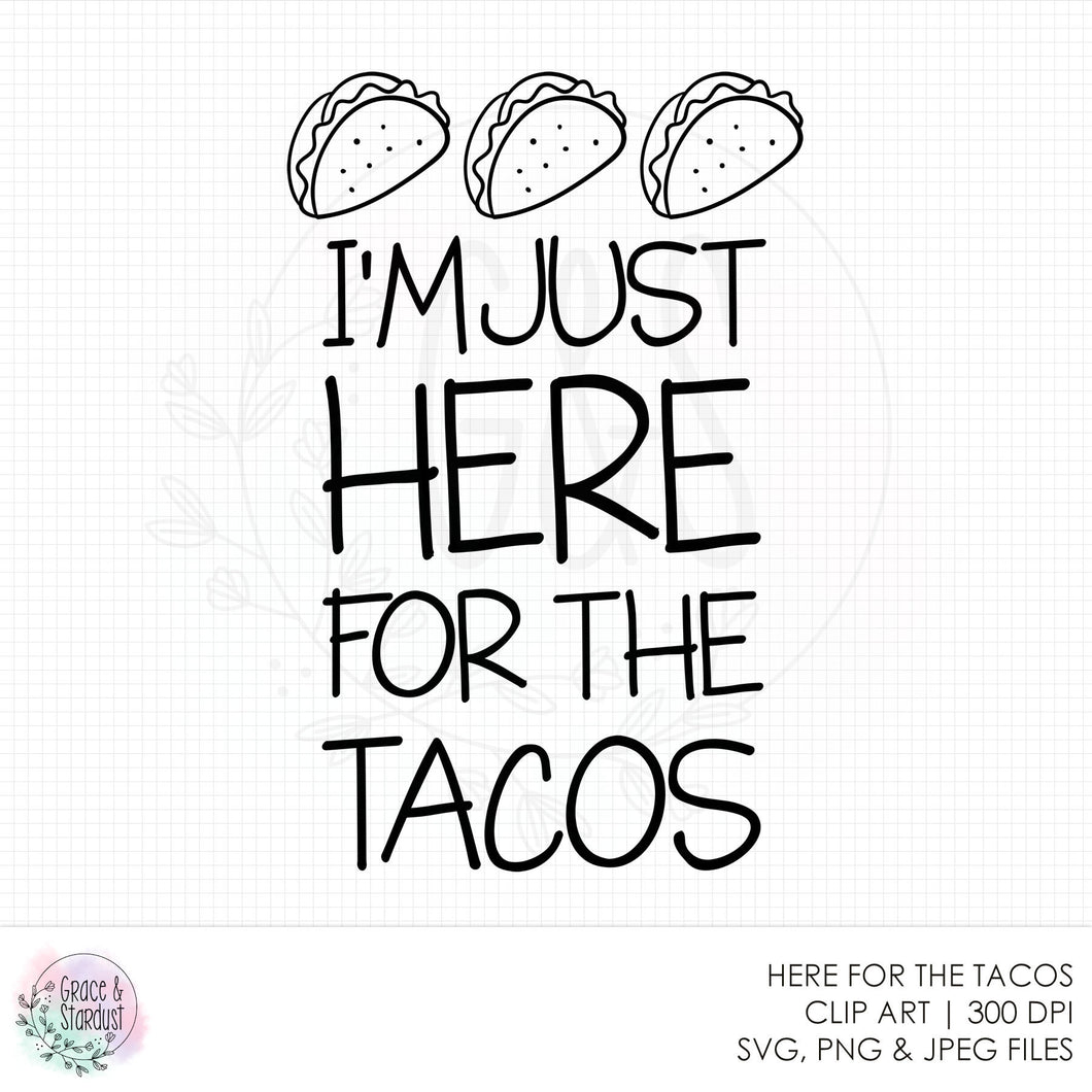 I'm Just Here For The Tacos SVG File
