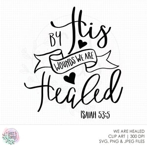 By His Wounds We Are Healed - Isaiah 53:5 SVG File