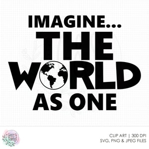 Imagine The World As One SVG File