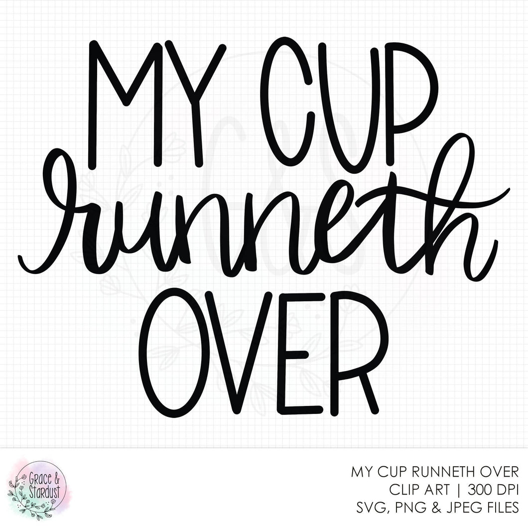 My Cup Runneth Over SVG File - Kitchen Sign - Make Your Own Sign - Png File - Coffee Word Art - Wine Word Art - Cut File - Sublimation