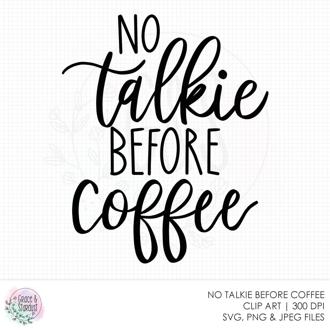 No Talkie Before Coffee SVG File