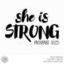 Load image into Gallery viewer, She Is Strong - Proverbs 31:25 - SVG Cut File - Cutting File - Png File - Faith Clipart - Christian Cut File - Sublimation Design