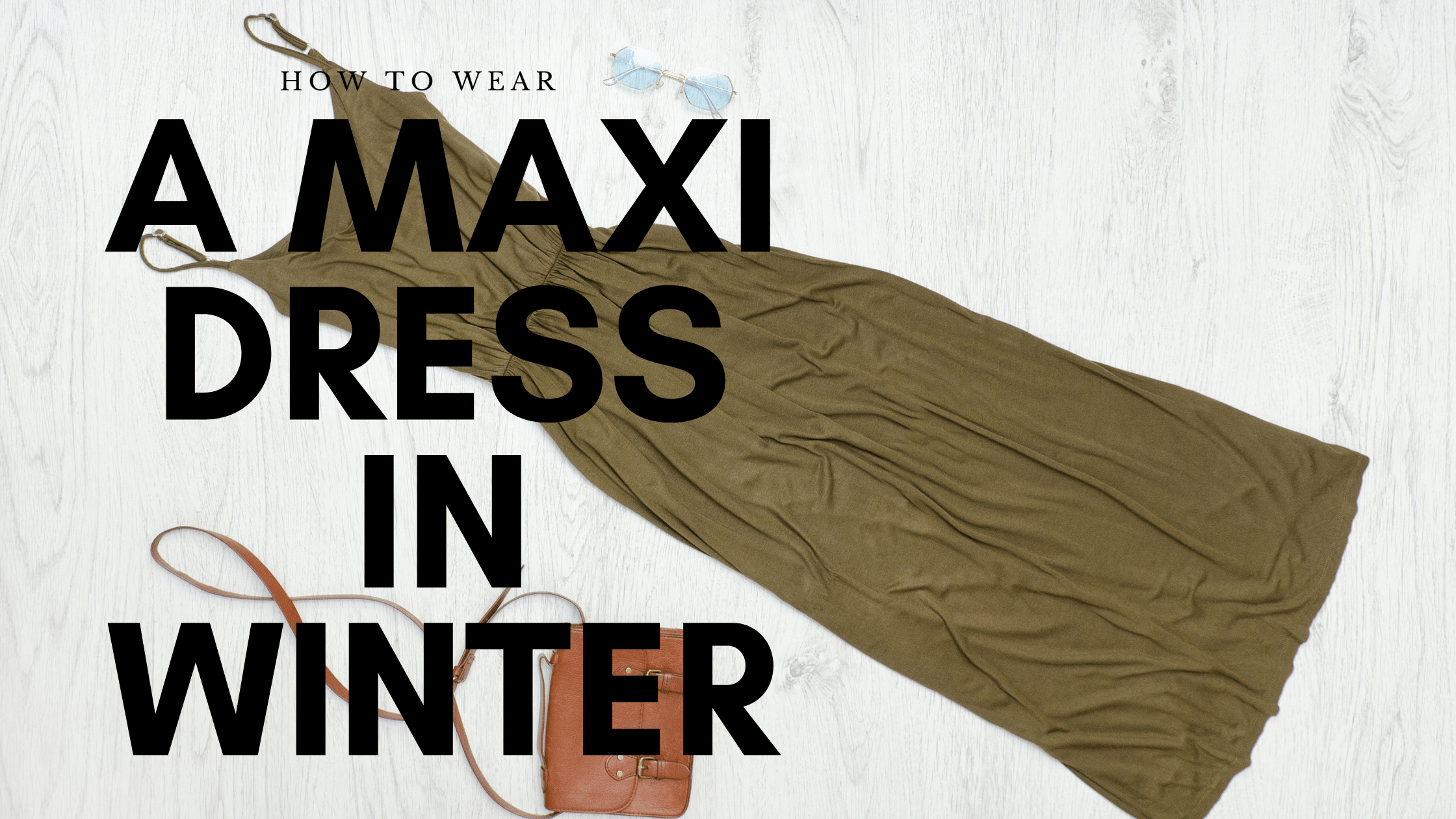 How to wear a maxi dress this winter