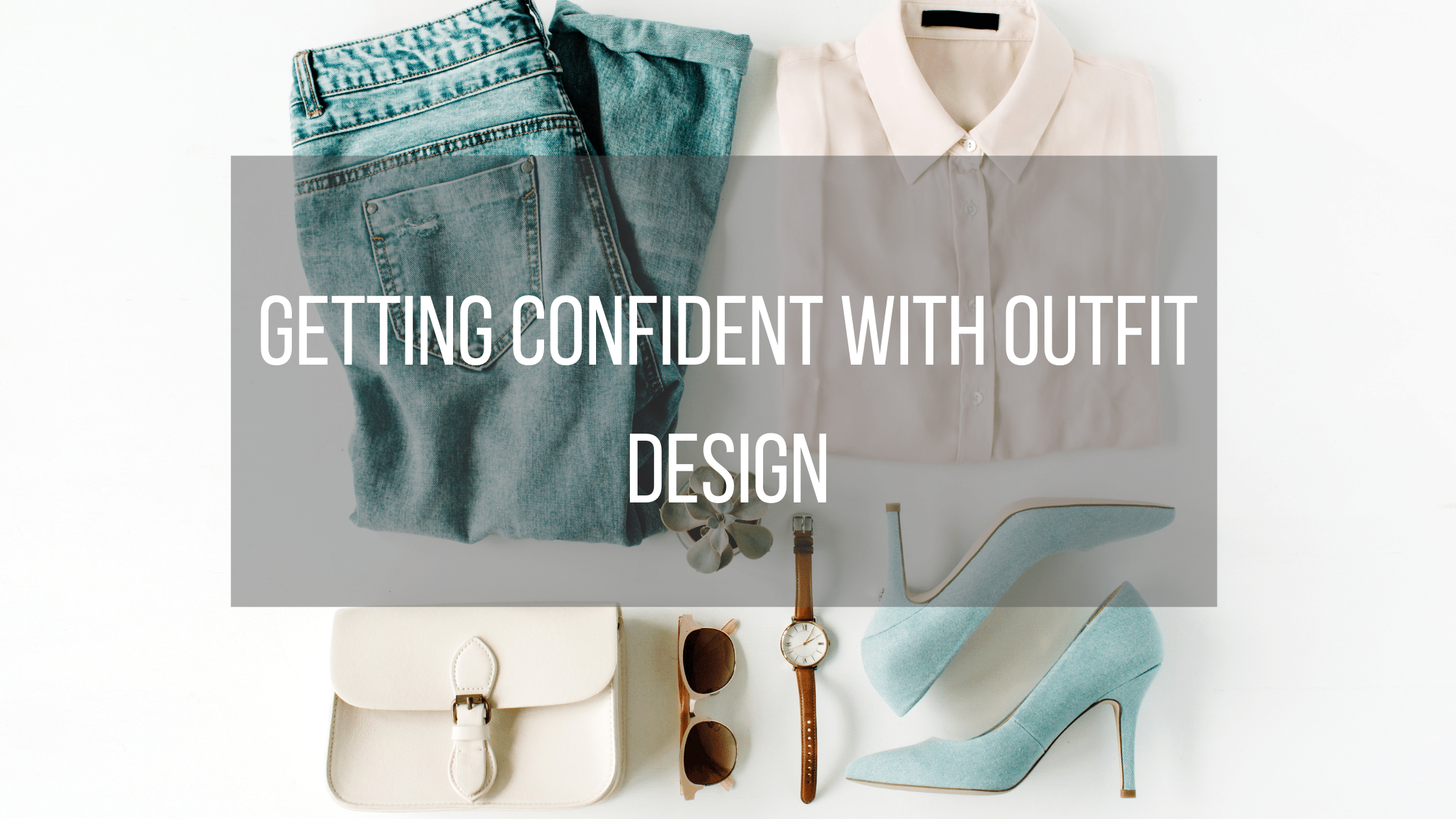 Getting confident with outfit design