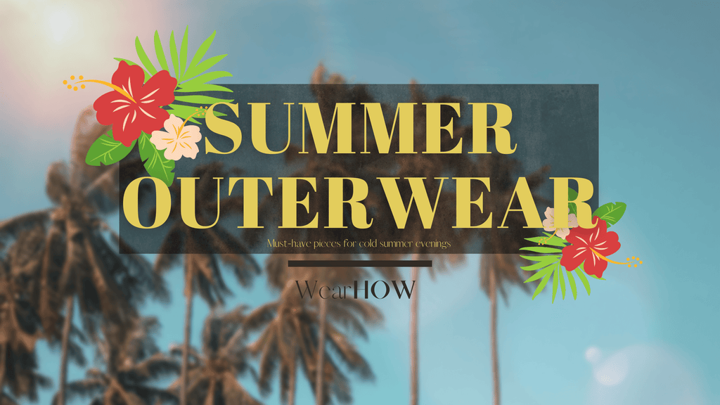 blog post about wearing outerwear in the summer