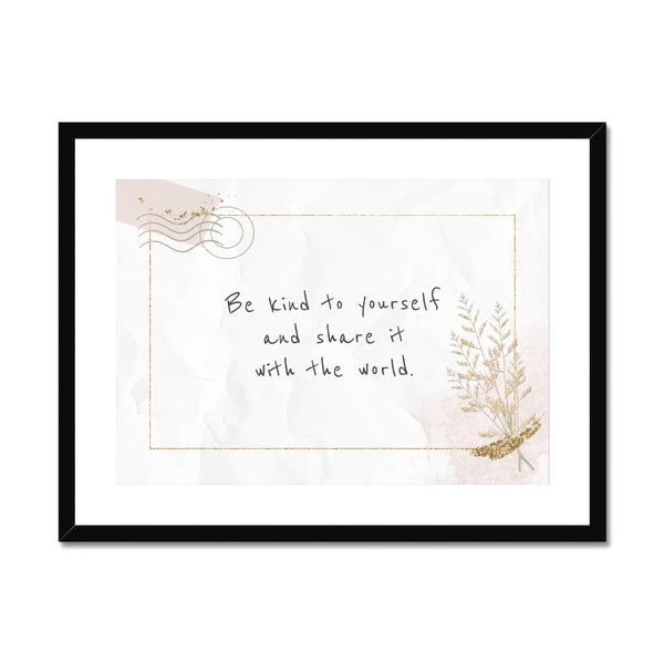 Be Kind to Yourself Framed & Mounted Print