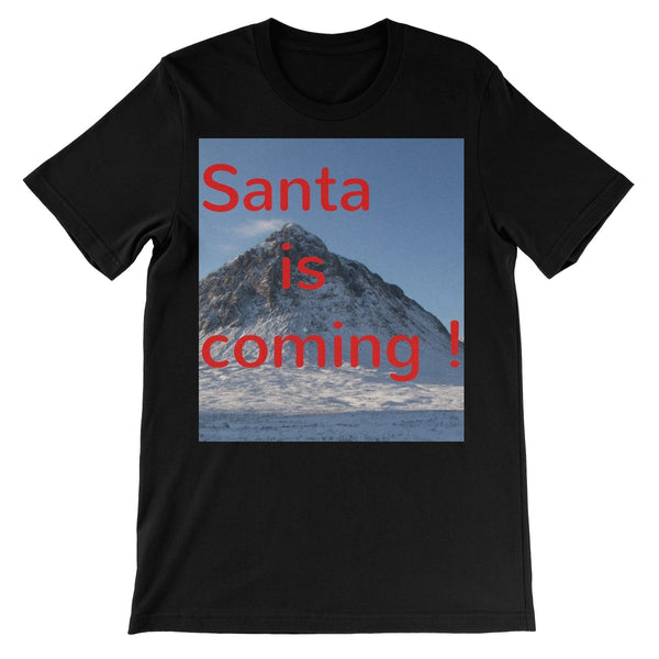 Santa is coming ! Unisex Short Sleeve T-Shirt