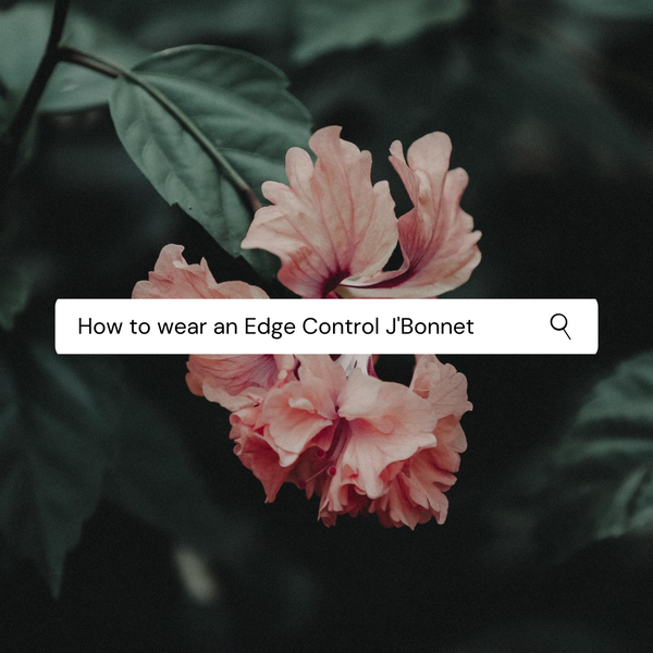 How to wear an Edge Control J'Bonnet