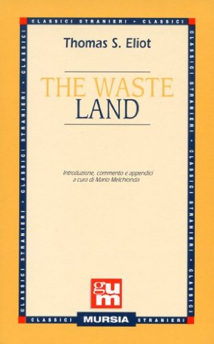 Eliot T.S.: The Waste Land  ( Melchionda M.)