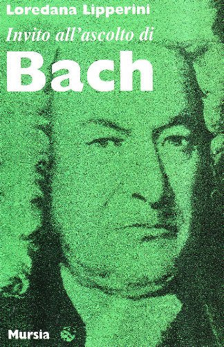 Invito all'ascolto di Bach   (di Lipperini L.)
