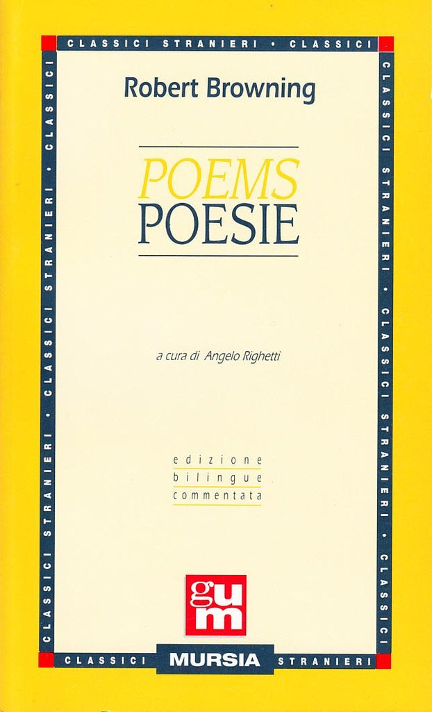 Browning R.: Poems (edizione bilingue)  ( Righetti A.)