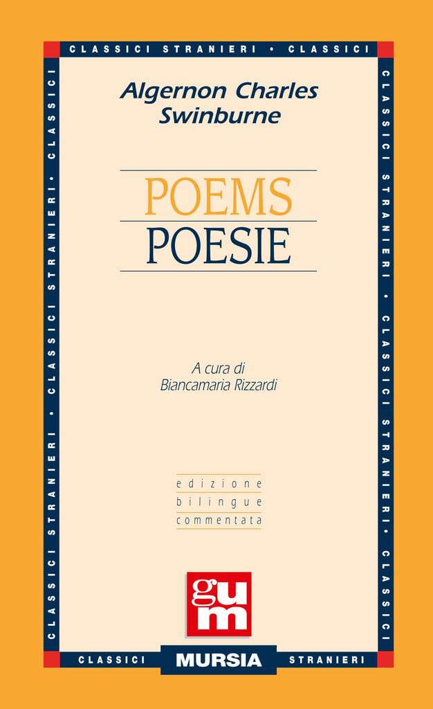 Swinburne A.Ch.: Poems (edizione bilingue)  ( Rizzardi B.)