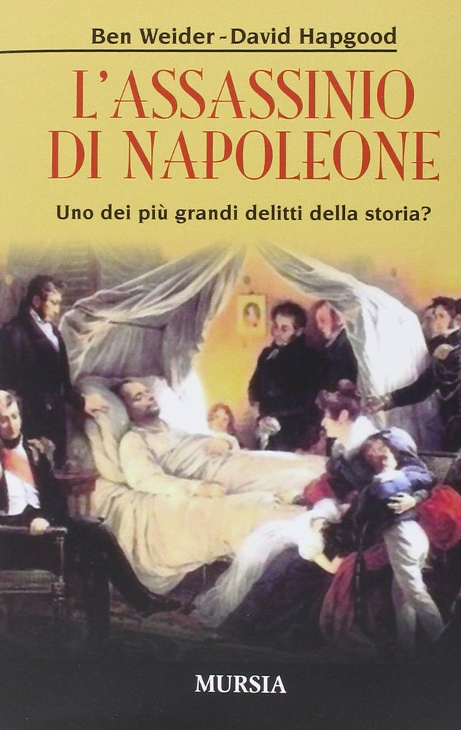 Weider B.-Hapgood D.: L'assassinio di Napoleone