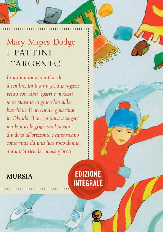 Dodge Mapes M.: I pattini d'argento. Edizione integrale