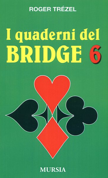 Trezel R.: I quaderni del bridge 6