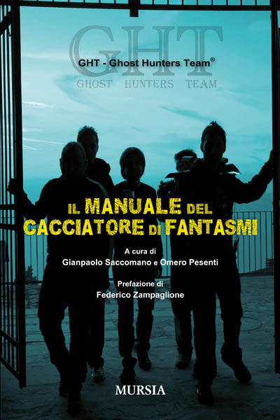 GHT Ghost Hunter Team: Il manuale del cacciatore di fantasmi