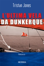 Jones T.: L'ultima vela da Dunkerque