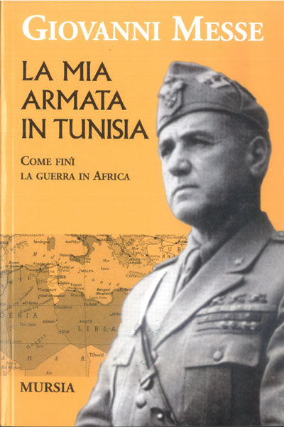 Messe G.: La mia armata in Tunisia