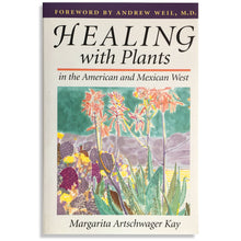 Load image into Gallery viewer, Healing with Plants in the American and Mexican West