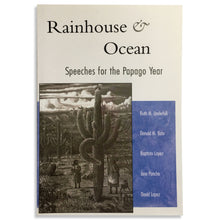 Load image into Gallery viewer, Rainhouse & Ocean: Speeches for the Papago Year