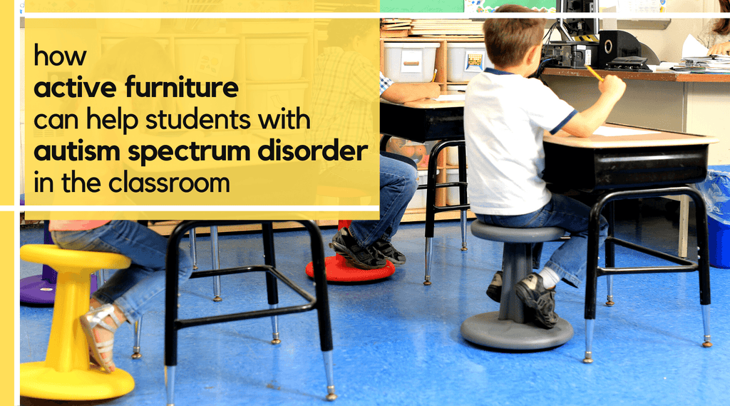 How Active Furniture can help Autistic Students in the Classroom