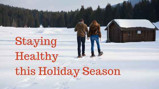 Staying Healthy this Holiday Season