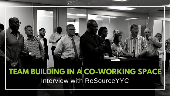 Teambuilding in a Co-working Space | Interview with ReSourceYYC